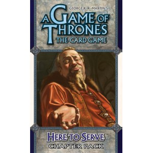A Game of Thrones: The Card Game: Here to Serve